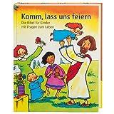 """Komm, lass uns feiern: Die Bibel f�r Kinder mit Fragen zum Lebenvon """"R�diger Pfeffer"""""""