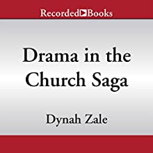 Drama in the Church Saga (       UNABRIDGED) by Dynah Zale Narrated by Karen Pittman