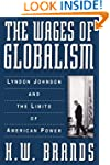 The Wages of Globalism: Lyndon Johnso...