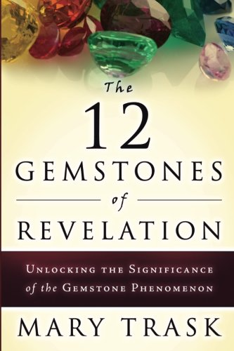 The 12 Gemstones of Revelation: Unlocking the Significance of the Gemstone Phenomenon PDF
