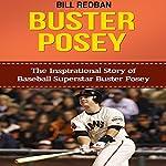 Buster Posey: The Inspirational Story of Baseball Superstar Buster Posey | Bill Redban