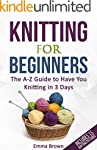 Knitting For Beginners: The A-Z Guide...