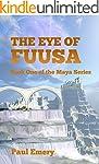 The Eye of Fuusa (The Maya Series Boo...