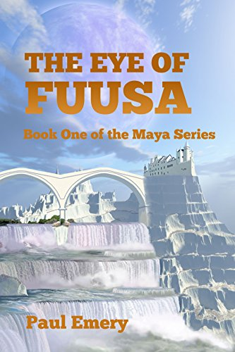 Book: The Eye of Fuusa (The Maya Series Book 1) by Paul Emery
