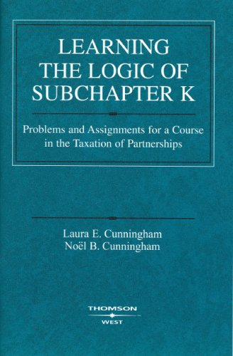 Learning the Logic of Subchapter K: Problems and Assignments for a...