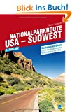 Nationalparkroute USA - S�dwest: Routenreisef�hrer