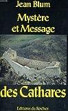 echange, troc Jean Blum - Mystère et message des Cathares