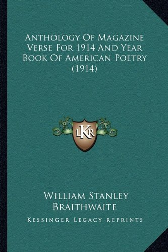 Anthology of Magazine Verse for 1914 and Year Book of American Poetry (1914)
