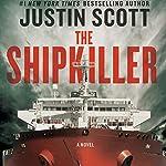 The Shipkiller: A Novel   Justin Scott