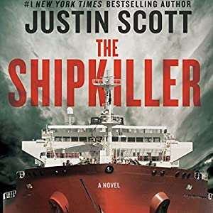The Shipkiller: A Novel | [Justin Scott]