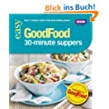 Good Food: 101 30-Minute Suppers: Triple-tested Recipes
