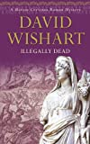 David Wishart Illegally Dead (Marcus Corvinus Roman Mysteries)