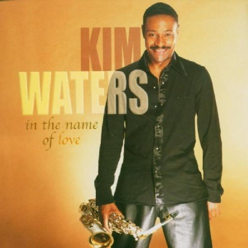 Waters, Kim In The Name Of Love PopJazz SmoothJazz by Kim Waters