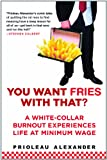 You Want Fries With That: A White-Collar Burnout Experiences Life at Minimum Wage