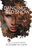 img - for Dancing in the Red Snow by Elizabeth Cain (2014-07-16) book / textbook / text book