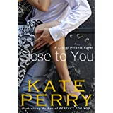 Close to You (A Laurel Heights Novel) ~ Kate Perry