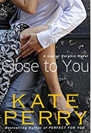 Close to You (A Laurel Heights Novel)