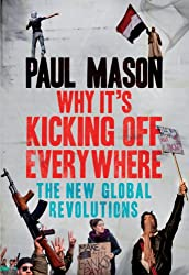Why It's Kicking Off Everywhere: The New Global Revolutions