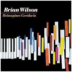 Brian Wilson Reimagines Gershwin (Digipack Deluxe Edition)