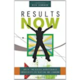 Results Now: How We Can Achieve Unprecedented Improvements in Teaching and Learning ~ Michael J. Schmoker
