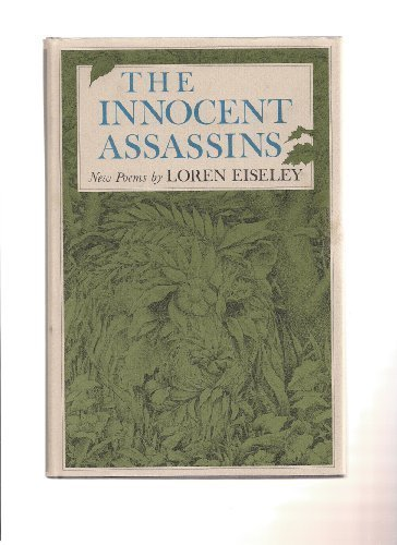 The innocent assassins, Eiseley, Loren C