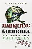 Marketing de guerrilla para emprendedores valientes: Atrévete con nuevas armas a vender más y mejor (Fuera de colección)