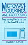 img - for Microwave Cooking and Processing: Engineering Fundamentals for the Food Scientist by Buffler, Charles R. (1993) Hardcover book / textbook / text book