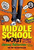 Middle School: The Worst Years of My Life (Middle School Series) (0099544024) by Patterson, James