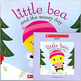 Little Bea and the Snowy Day with read along CD Paperback – 2011