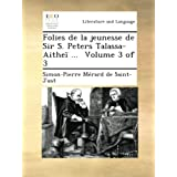 Folies de la jeunesse de Sir S. Peters Talassa-Aitheï ... Volume 3 of 3