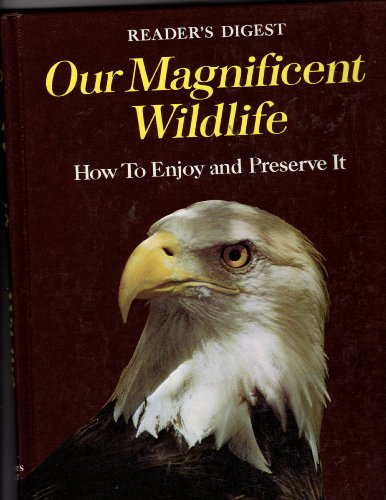 readers-digest-our-magnificent-wildlife-how-to-enjoy-and-preserve-it