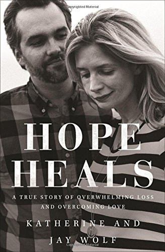 Hope Heals: A True Story of Overwhelming Loss and an Overcoming Love ISBN-13 9780310344544