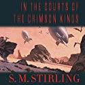 In the Courts of the Crimson Kings (       UNABRIDGED) by S. M. Stirling Narrated by Todd McLaren