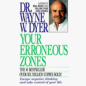 Your Erroneous Zones | [Dr. Wayne W. Dyer]