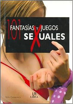 101 fantasias y juegos sexuales / 101 Fantasies and Sexual Games: 101