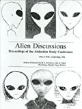 Alien Discussions: Proceedings of the Abduction Study Conference Held at M.I.T. Cambridge, Ma. (0964491702) by Abduction Study Conference