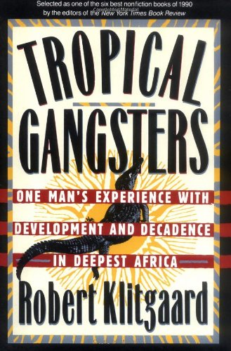 Tropical Gangsters: One Man's Experience With Development...