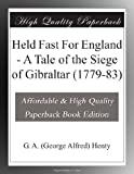 img - for Held Fast For England - A Tale of the Siege of Gibraltar (1779-83) book / textbook / text book