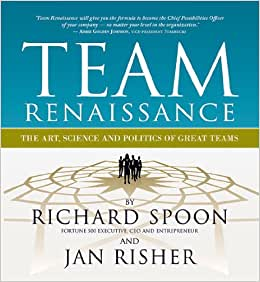 Team Renaissance: The Art, Science And Politics Of Great Teams