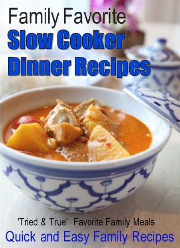 Family Favorite Slow Cooker Dinner Recipes by Quick and Easy Family Recipes, Sherry Frewerd