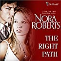 The Right Path (       UNABRIDGED) by Nora Roberts Narrated by Gayle Hendrix