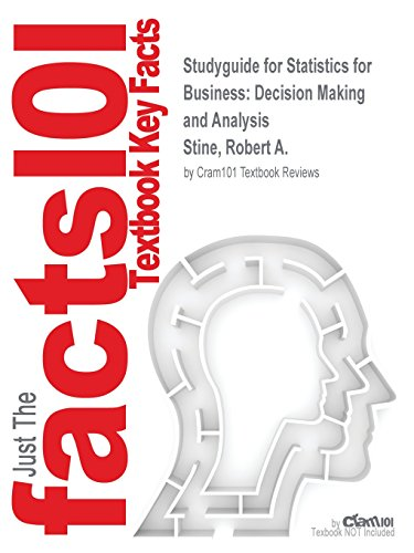 Studyguide for Statistics for Business: Decision Making and Analysis by Stine, Robert A., ISBN 9780134424453