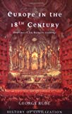 Europe in the 18th Century: Aristocracy and the Bourgeois Challenge (History of Civilization) (1842120921) by Rude, George