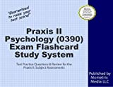 Praxis II Psychology (0390) Exam Flashcard Study System: Praxis II Test Practice Questions & Review for the Praxis II: Subject Assessments