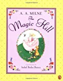 The Magic Hill (0142300772) by Milne, A. A.