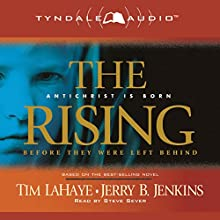 The Rising: Antichrist Is Born: Before They Were Left Behind, Book 1 (       ABRIDGED) by Tim LaHaye, Jerry B. Jenkins Narrated by Steve Sever