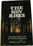 The Son Rises: The Historical Evidence for the Resurrection of Jesus (0802479480) by Craig, William Lane