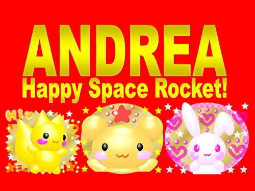 Andrea Happy Space Rocket!