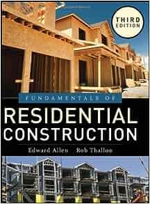 Fundamentals of Residential Construction: Edward Allen