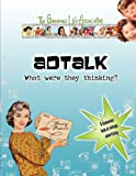 img - for AdTalk: What were they thinking? book / textbook / text book